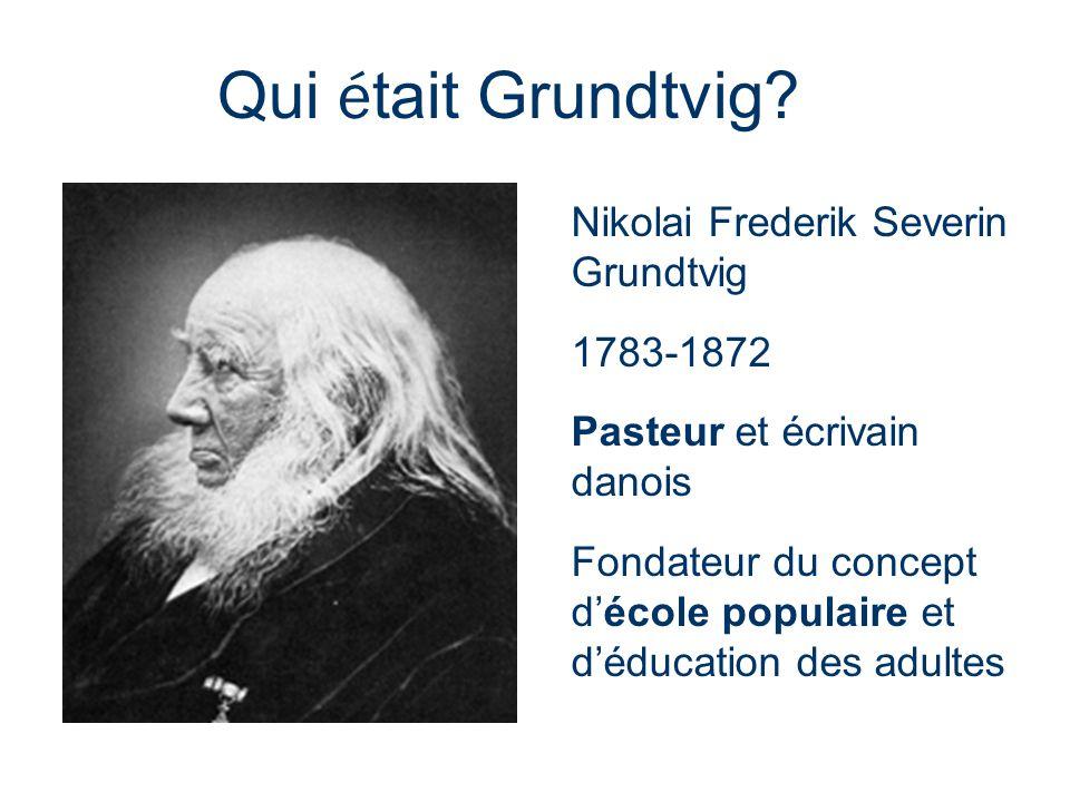 Qui était Grundtvig Nikolai Frederik Severin Grundtvig 1783-1872