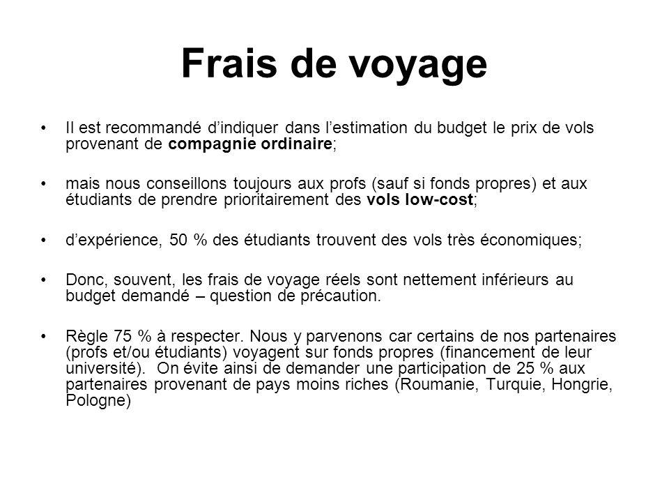 Frais de voyage Il est recommandé d'indiquer dans l'estimation du budget le prix de vols provenant de compagnie ordinaire;