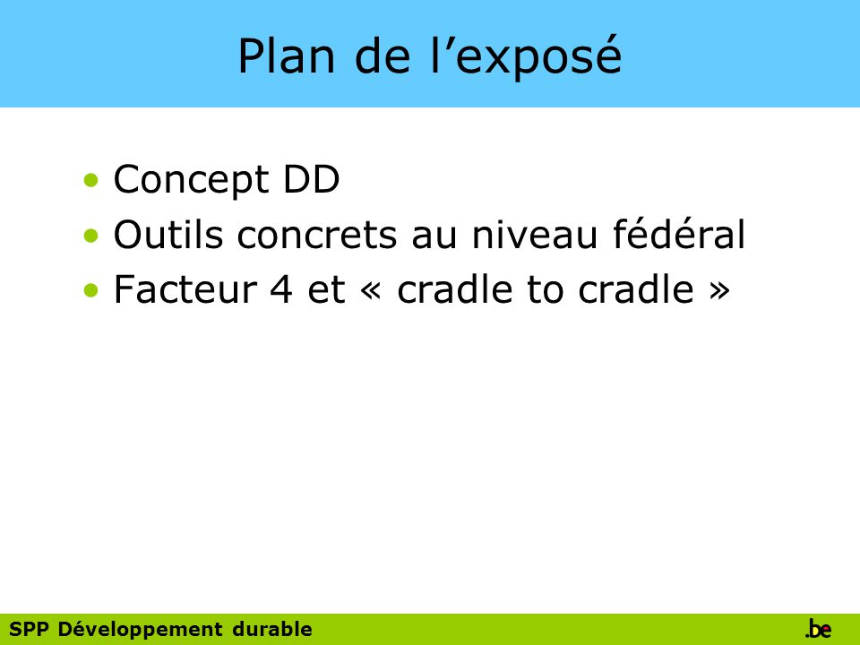 Plan de l'exposé Concept DD Outils concrets au niveau fédéral
