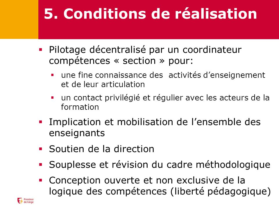 5. Conditions de réalisation