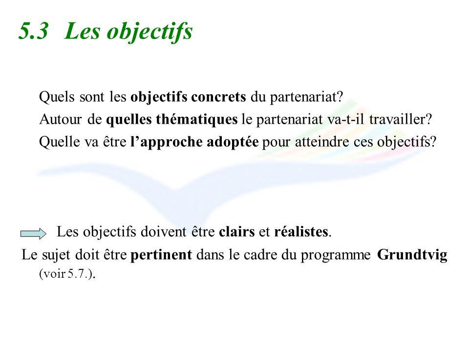5.3 Les objectifs Quels sont les objectifs concrets du partenariat
