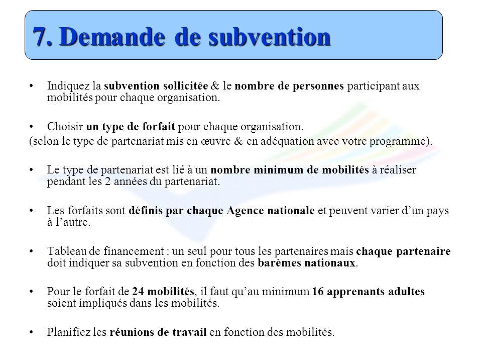 7. Demande de subvention Indiquez la subvention sollicitée & le nombre de personnes participant aux mobilités pour chaque organisation.