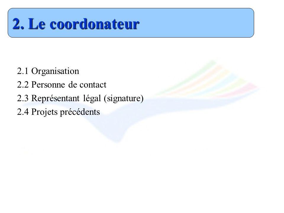 2. Le coordonateur 2.1 Organisation 2.2 Personne de contact