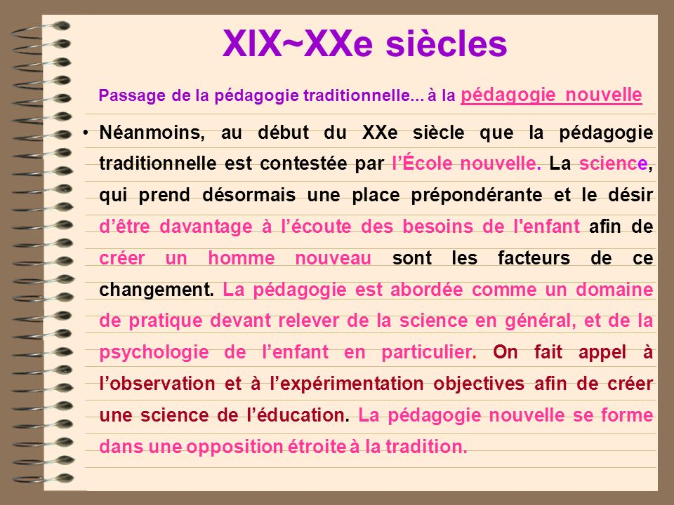 XlX~XXe siècles Passage de la pédagogie traditionnelle
