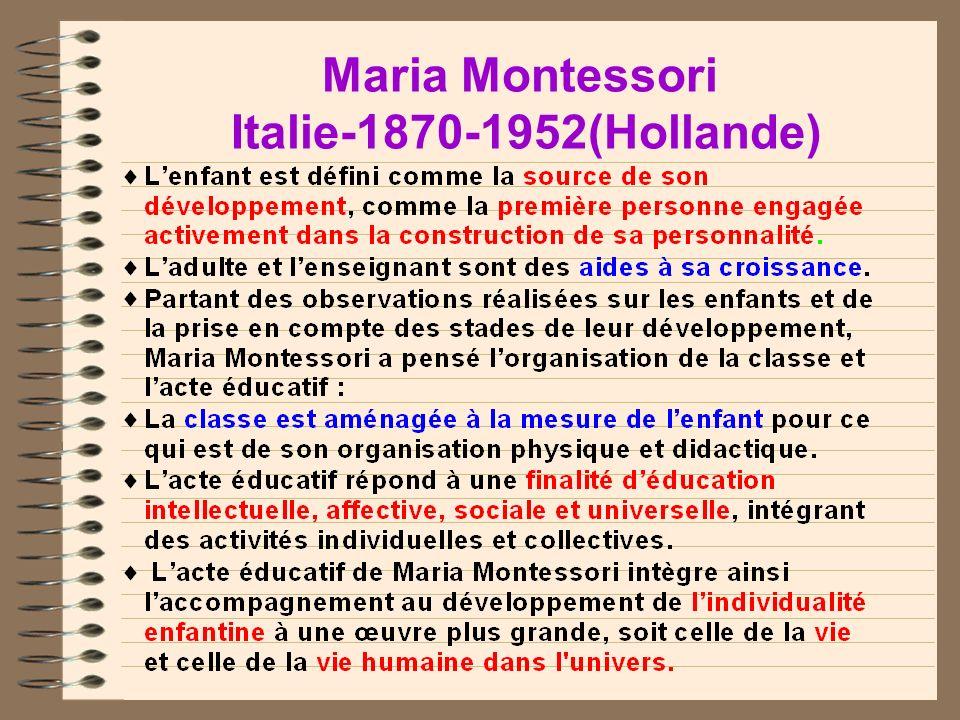 Maria Montessori Italie-1870-1952(Hollande)