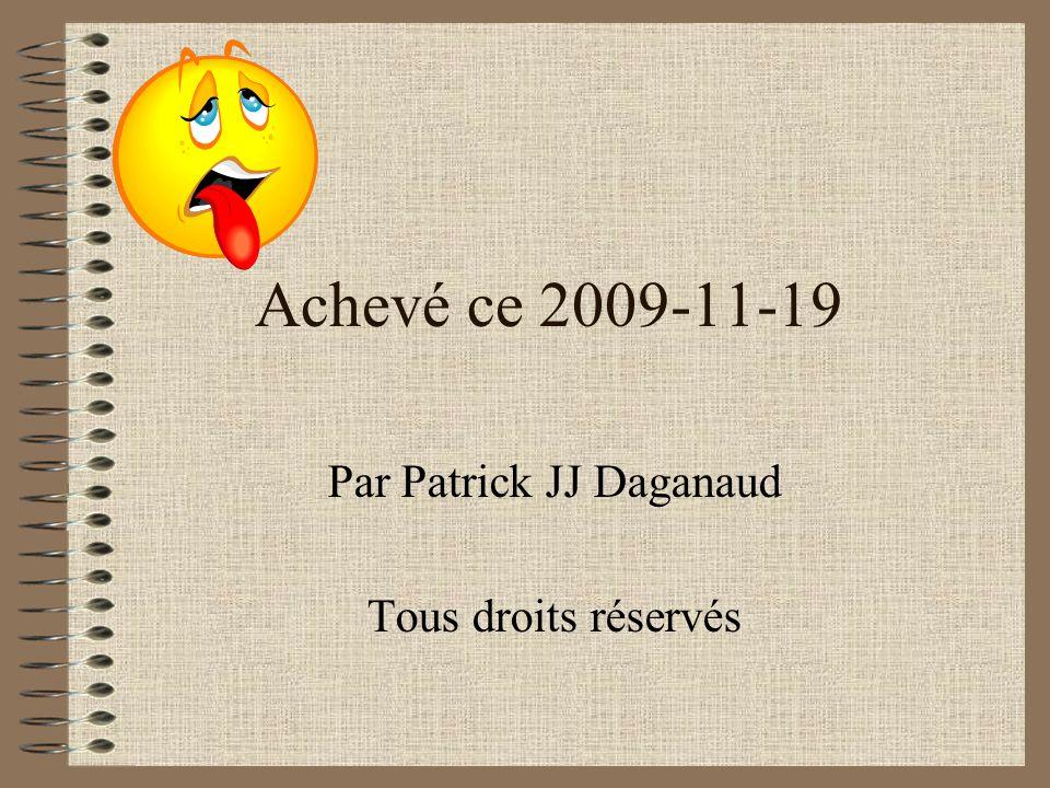 Par Patrick JJ Daganaud Tous droits réservés