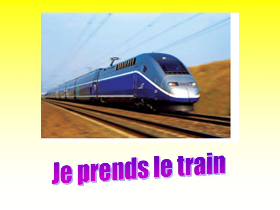 Je prends le train