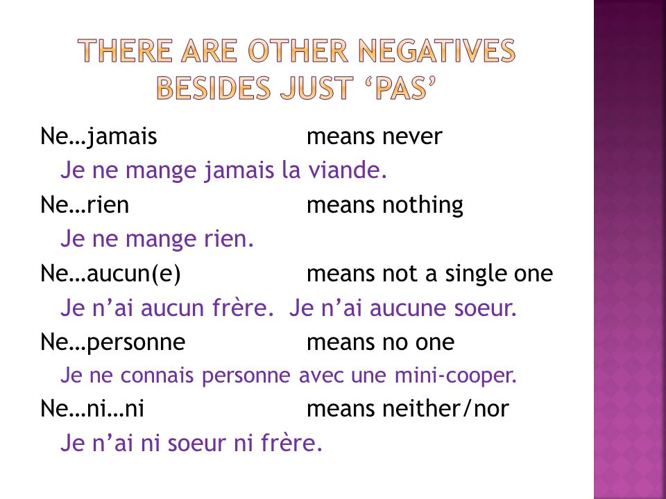 There are other negATIVES BESIDES JUST 'PAS'