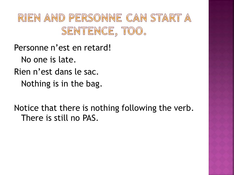 Rien and personne can start a sentence, too.
