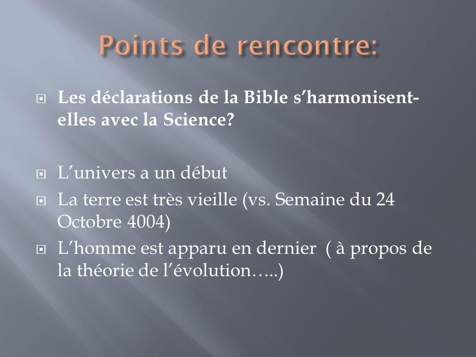 Points de rencontre: Les déclarations de la Bible s'harmonisent-elles avec la Science L'univers a un début.