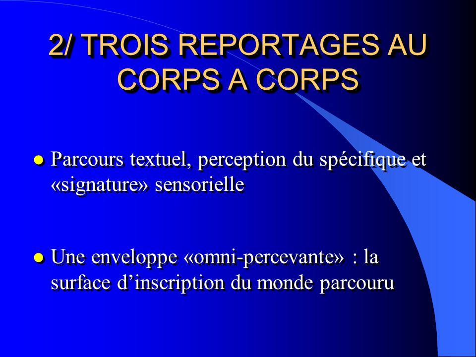 2/ TROIS REPORTAGES AU CORPS A CORPS