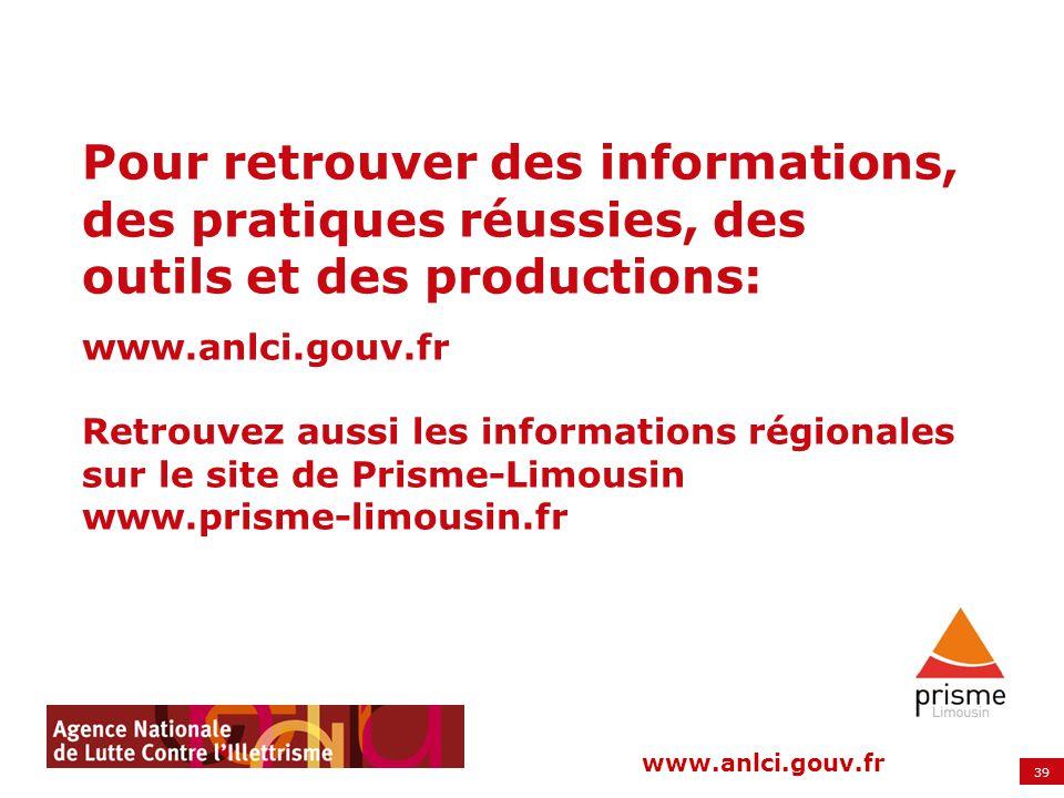 Pour retrouver des informations, des pratiques réussies, des outils et des productions: www.anlci.gouv.fr Retrouvez aussi les informations régionales sur le site de Prisme-Limousin www.prisme-limousin.fr