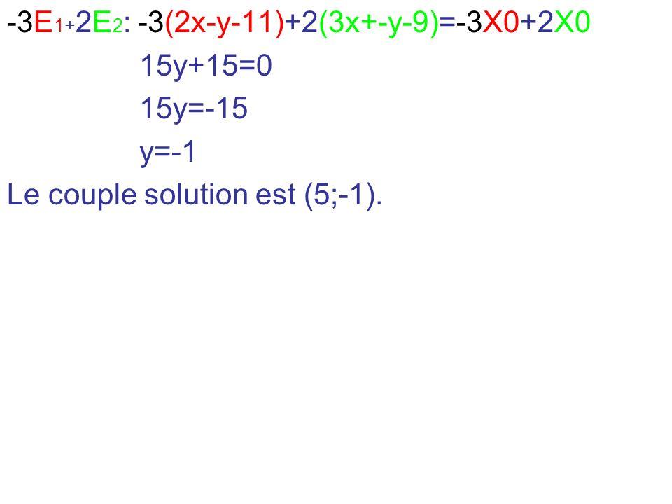 -3E1+2E2: -3(2x-y-11)+2(3x+-y-9)=-3X0+2X0