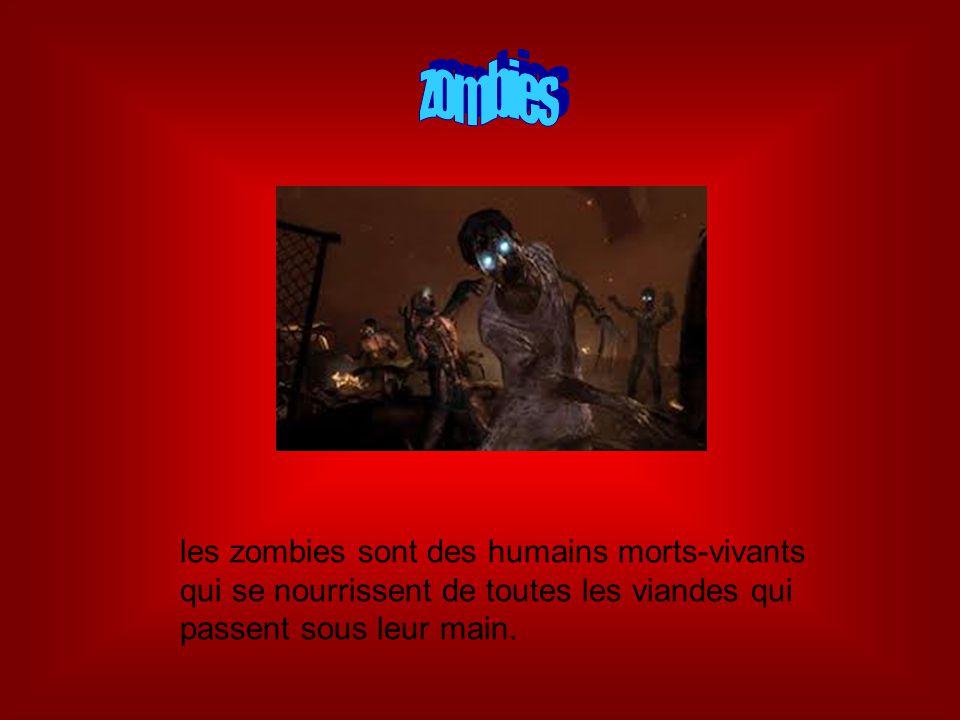 zombies les zombies sont des humains morts-vivants qui se nourrissent de toutes les viandes qui passent sous leur main.