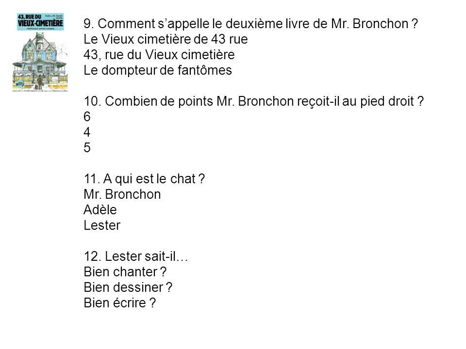 9. Comment s'appelle le deuxième livre de Mr. Bronchon