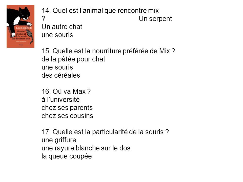 14. Quel est l'animal que rencontre mix Un serpent