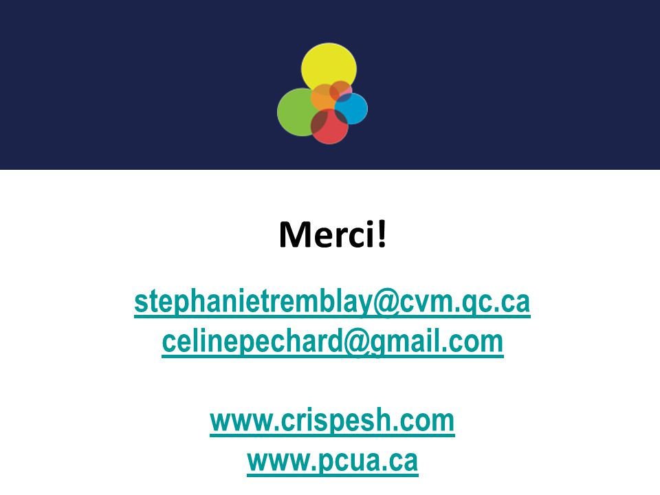 Merci! stephanietremblay@cvm.qc.ca celinepechard@gmail.com