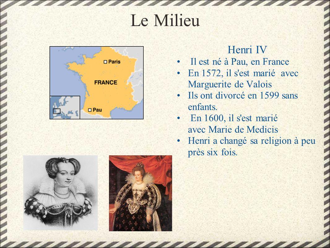 Le Milieu Henri IV Il est né à Pau, en France