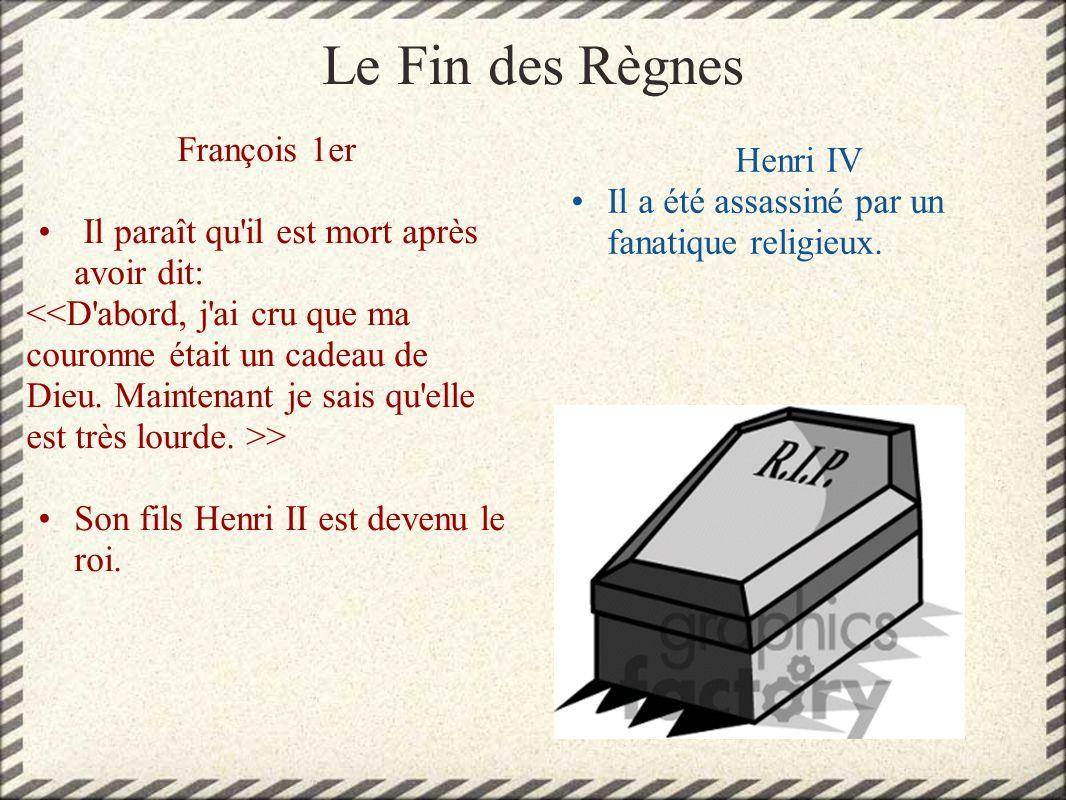 Le Fin des Règnes François 1er Henri IV