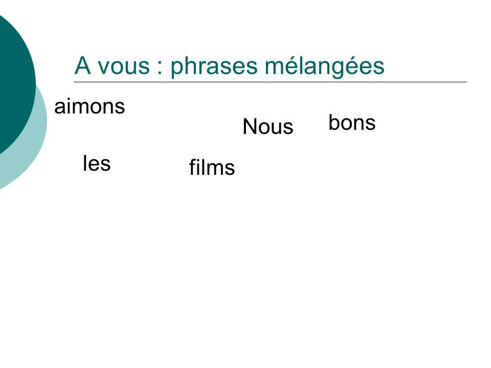 A vous : phrases mélangées