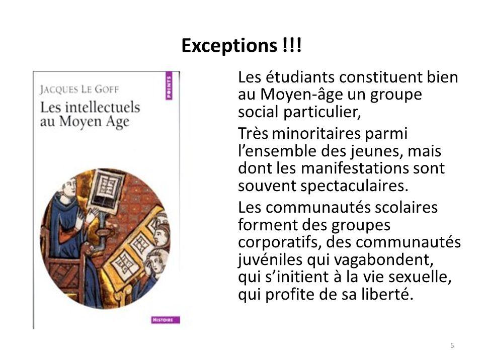 Exceptions !!! Les étudiants constituent bien au Moyen-âge un groupe social particulier,