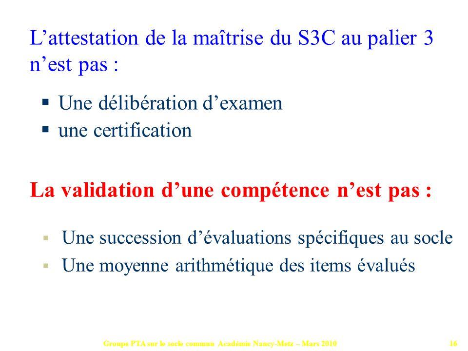 L'attestation de la maîtrise du S3C au palier 3 n'est pas :