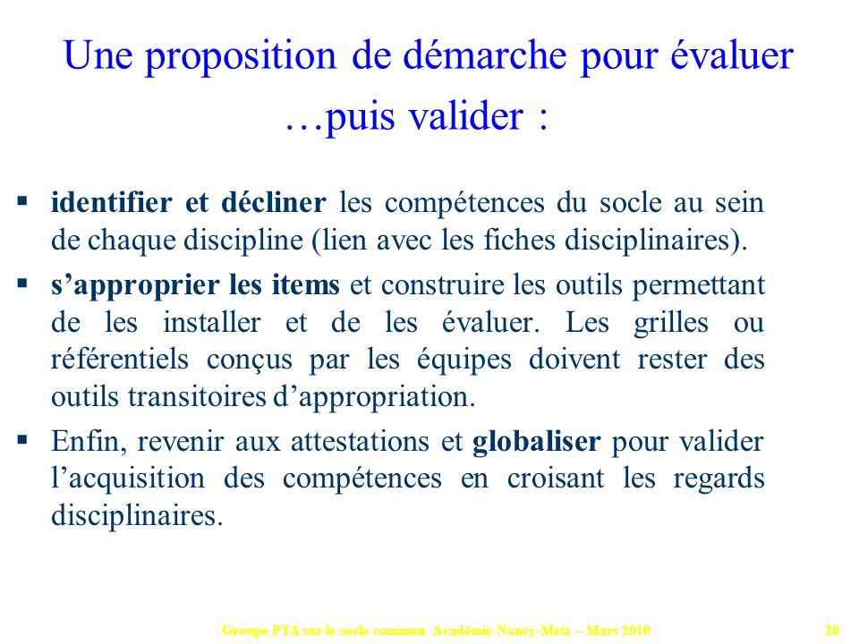 Une proposition de démarche pour évaluer …puis valider :