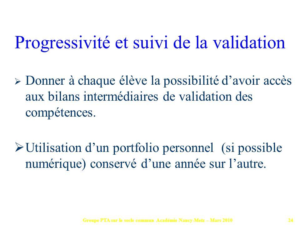 Progressivité et suivi de la validation