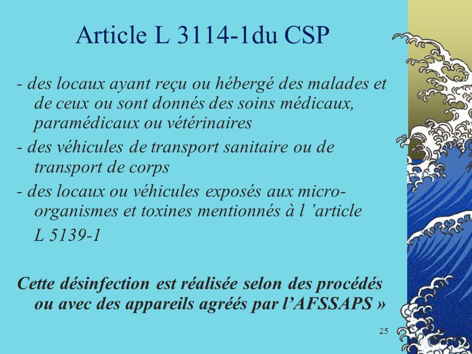 Article L 3114-1du CSP - des locaux ayant reçu ou hébergé des malades et de ceux ou sont donnés des soins médicaux, paramédicaux ou vétérinaires.