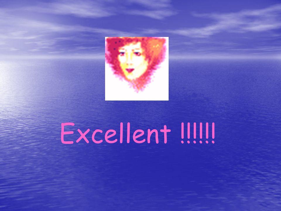 Excellent !!!!!!