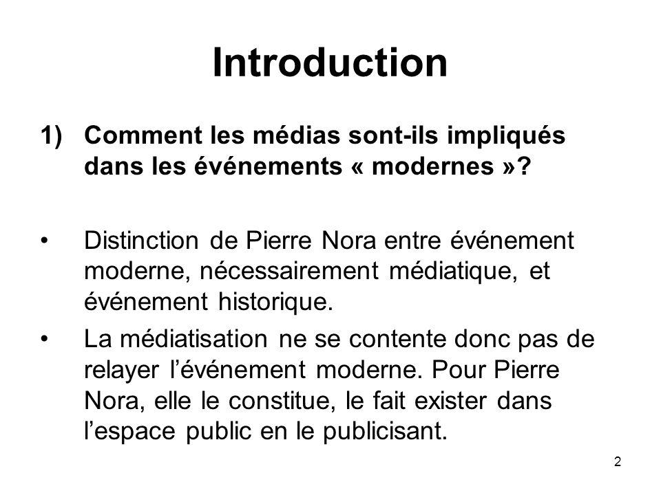 Introduction Comment les médias sont-ils impliqués dans les événements « modernes »