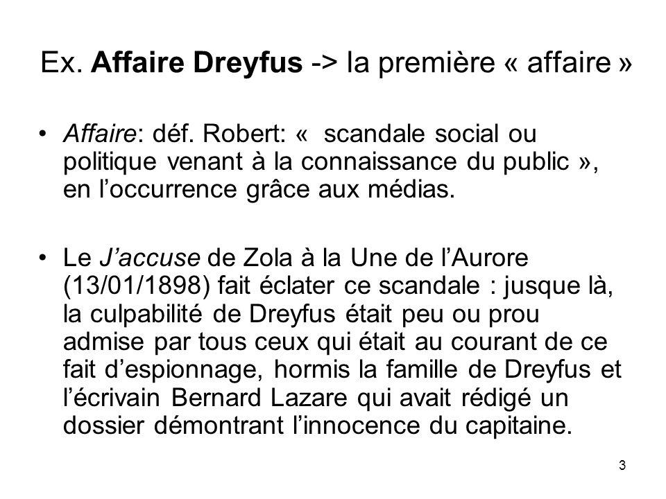 Ex. Affaire Dreyfus -> la première « affaire »