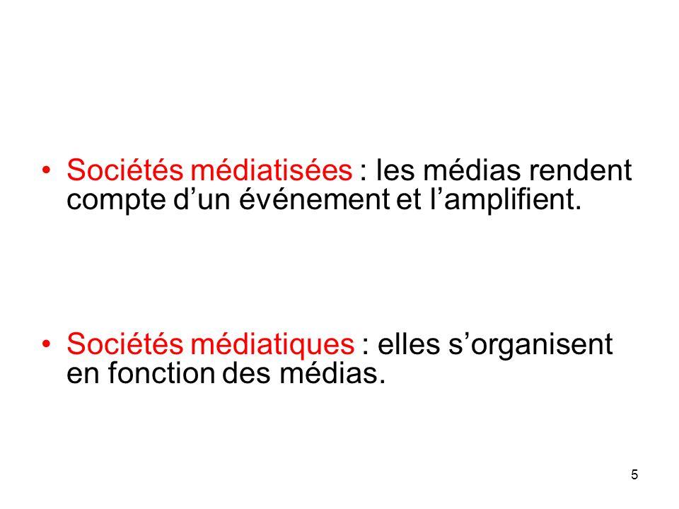 Sociétés médiatisées : les médias rendent compte d'un événement et l'amplifient.