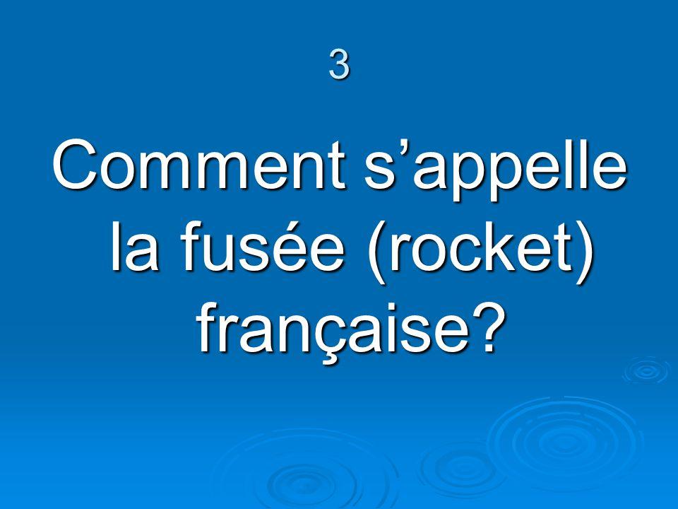 Comment s'appelle la fusée (rocket) française