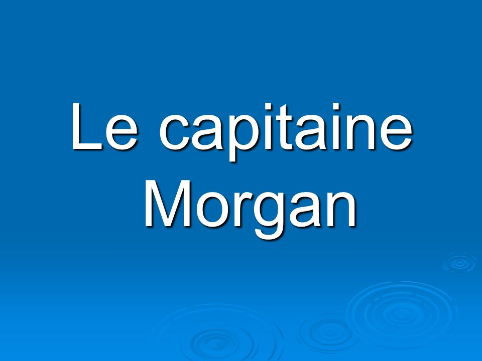 Le capitaine Morgan