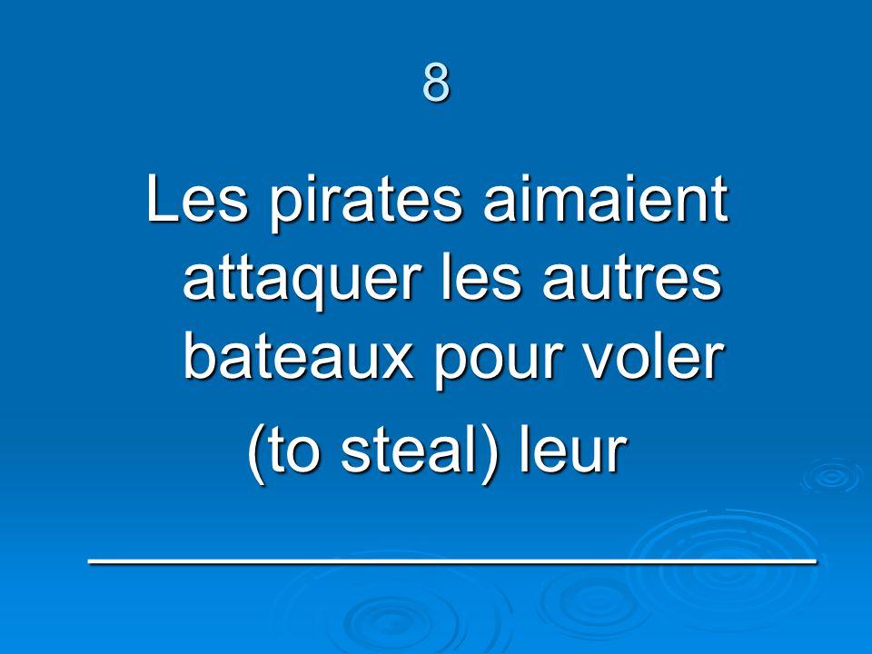 Les pirates aimaient attaquer les autres bateaux pour voler