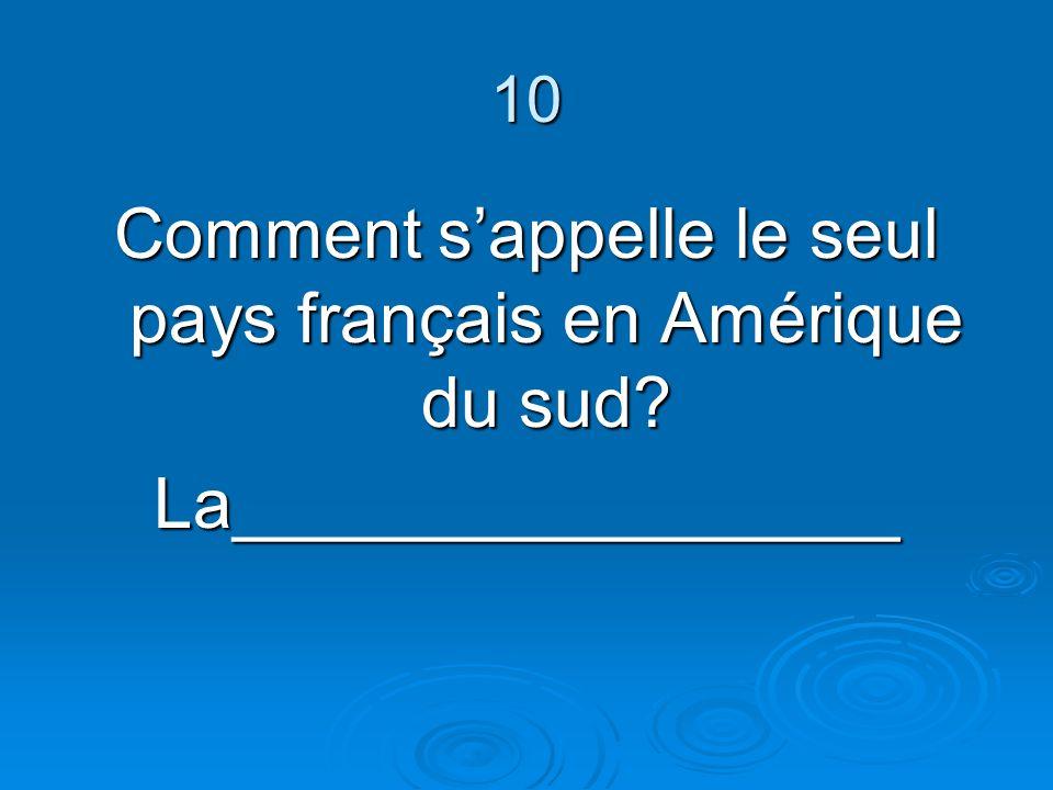 Comment s'appelle le seul pays français en Amérique du sud