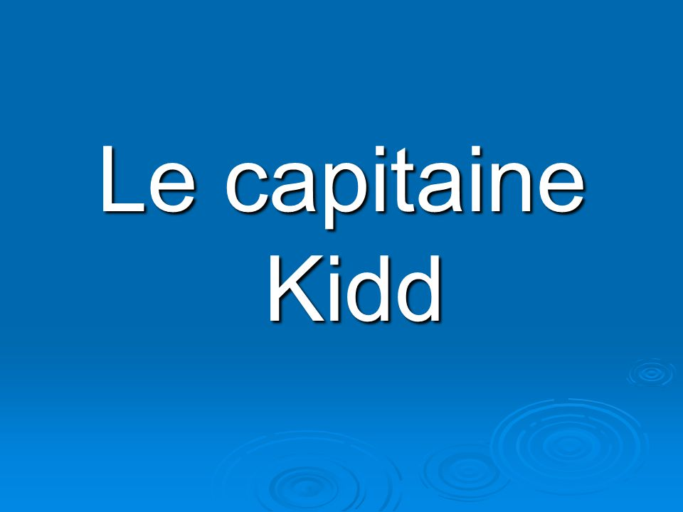 Le capitaine Kidd