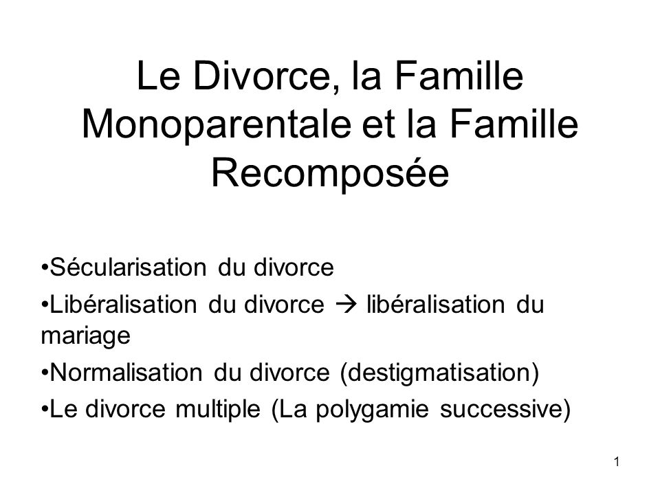 Le Divorce, la Famille Monoparentale et la Famille Recomposée