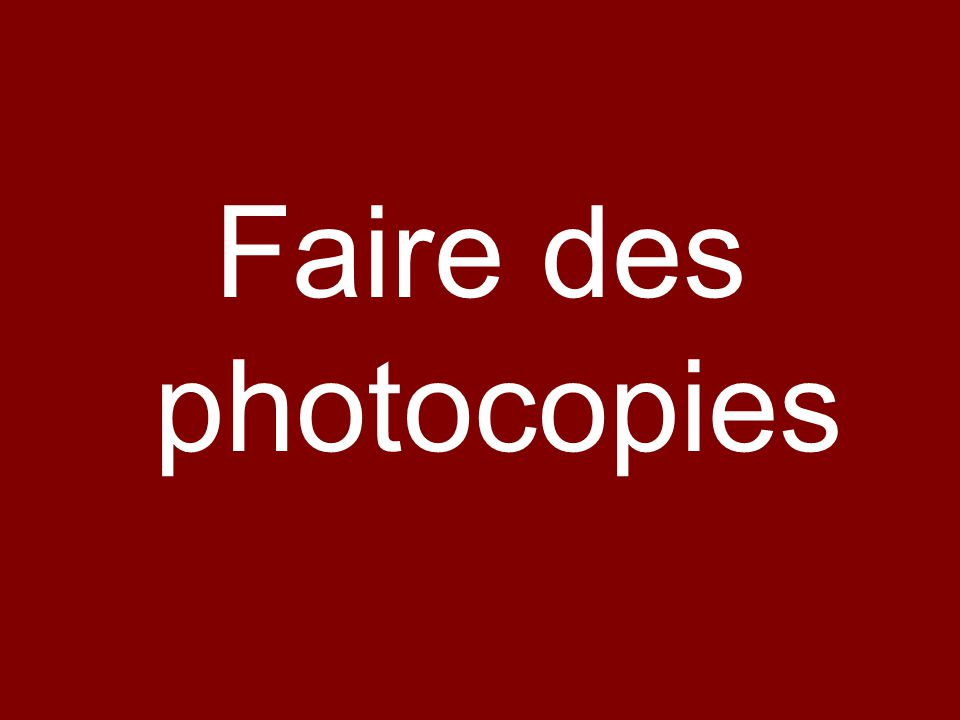 Faire des photocopies