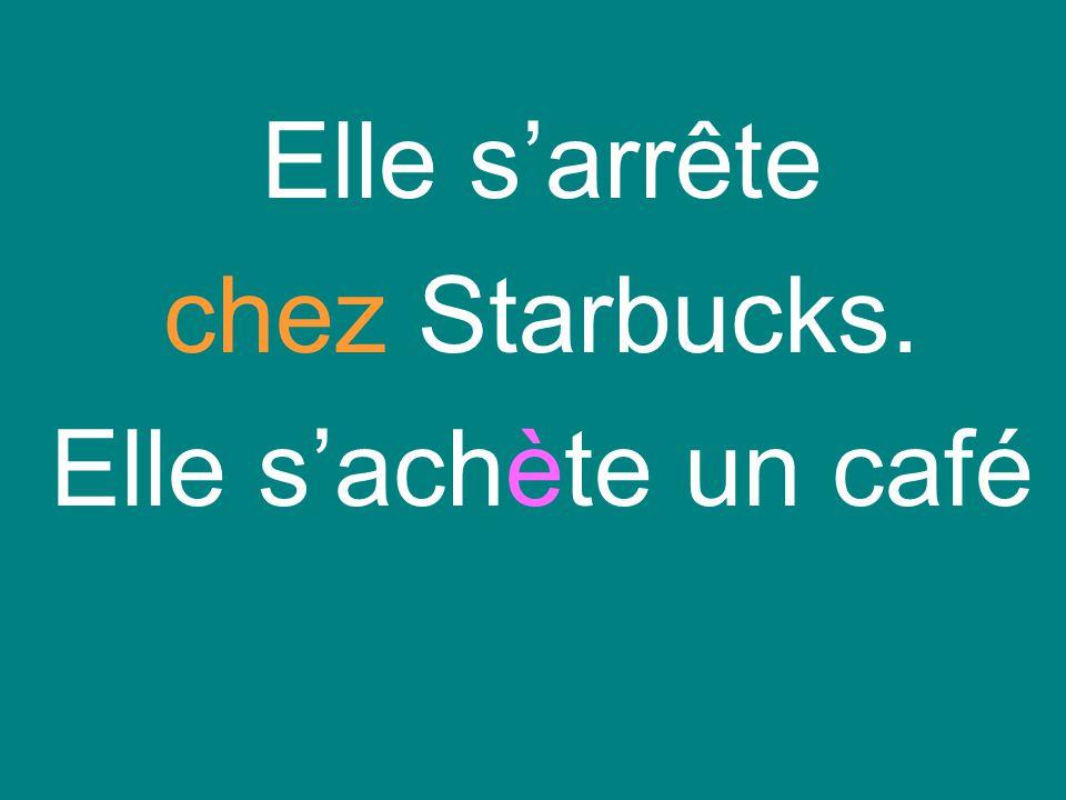 Elle s'arrête chez Starbucks. Elle s'achète un café