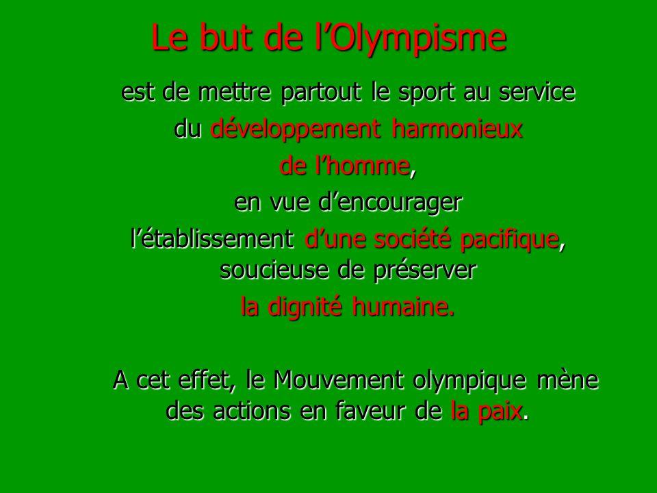 Le but de l'Olympisme est de mettre partout le sport au service