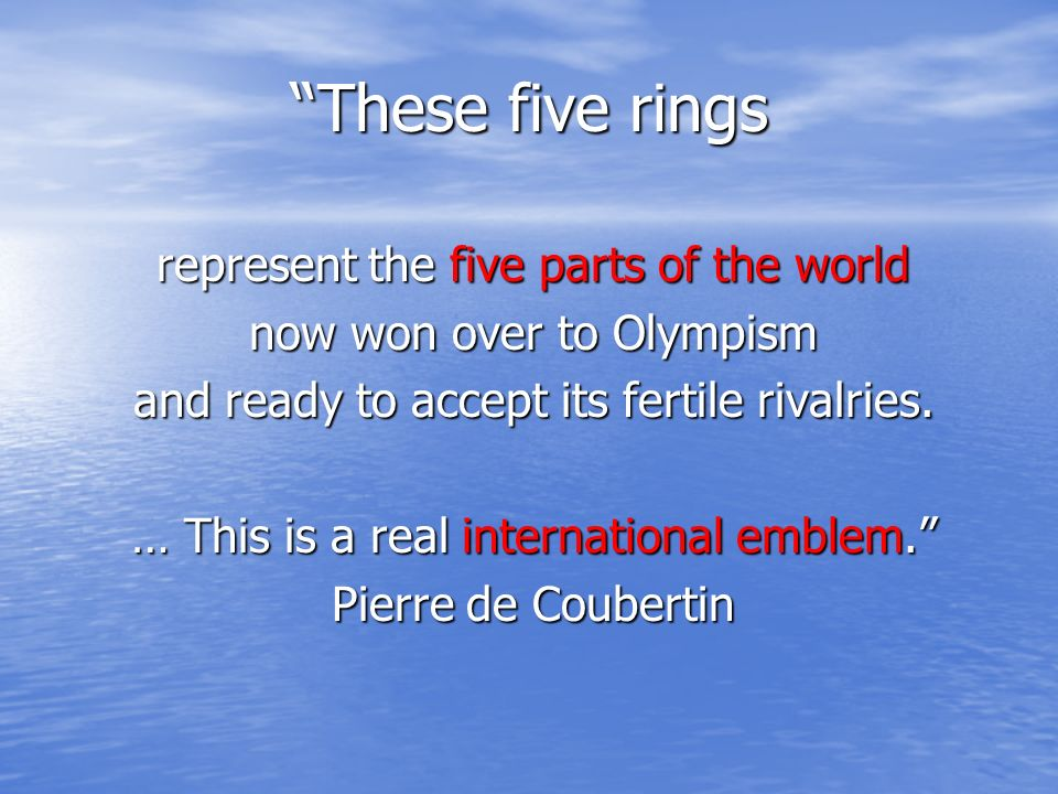 These five rings represent the five parts of the world