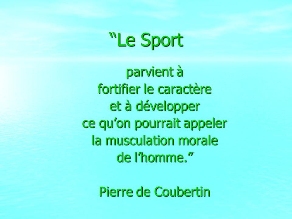 Le Sport parvient à fortifier le caractère et à développer