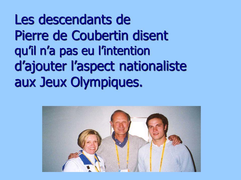 Les descendants de Pierre de Coubertin disent qu'il n'a pas eu l'intention d'ajouter l'aspect nationaliste aux Jeux Olympiques.
