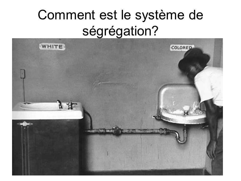 Comment est le système de ségrégation