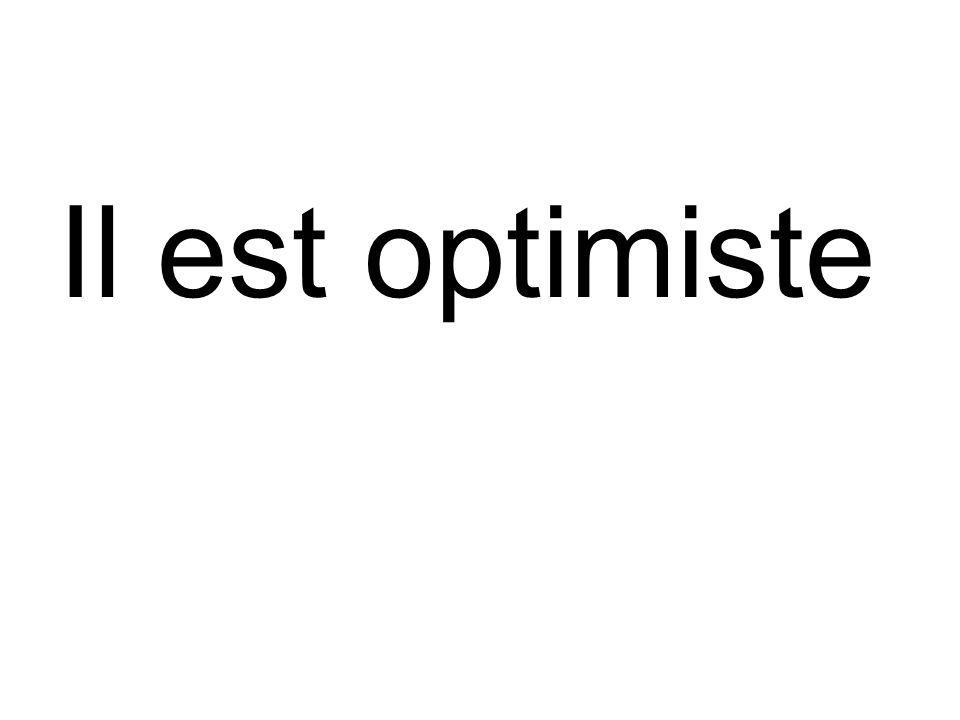 Il est optimiste