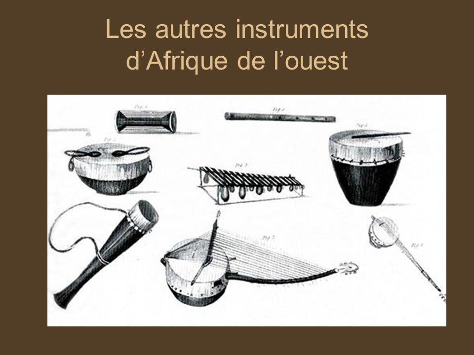 Les autres instruments d'Afrique de l'ouest