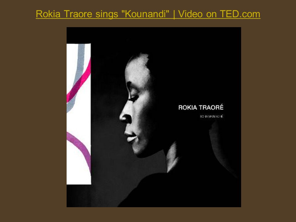 Rokia Traore sings Kounandi | Video on TED.com