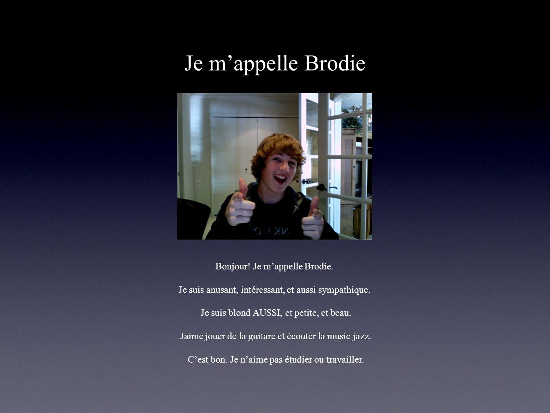 Je m'appelle Brodie Bonjour! Je m'appelle Brodie.